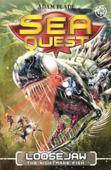 Sea Quest: Loosejaw the Nightmare Fish : Book 32, Paperback / softback Book