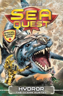 Sea Quest: Hydror the Ocean Hunter : Special 7, Paperback Book