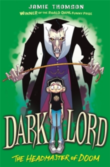 Dark Lord: Headmaster of Doom : Book 4, Paperback Book