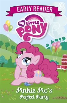 My Little Pony Early Reader: Pinkie Pie's Perfect Party : Book 2, Paperback Book