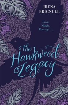 The Hawkweed Legacy : Book 2, Paperback Book