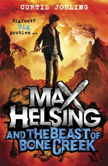 Max Helsing and the Beast of Bone Creek : Book 2, Paperback / softback Book