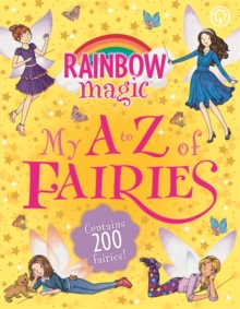 Rainbow Magic: My A to Z of Fairies, Paperback Book
