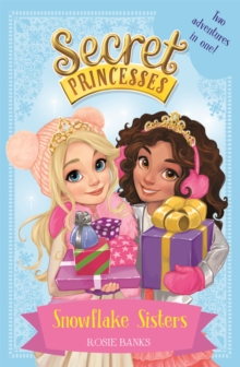 Secret Princesses: Snowflake Sisters : Two adventures in one! Special, Paperback Book
