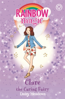 Rainbow Magic: Clare the Caring Fairy : The Friendship Fairies Book 4, Paperback Book