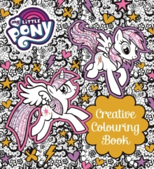My Little Pony: My Little Pony Creative Colouring Book, Paperback Book