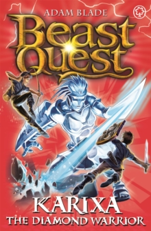 Beast Quest: Karixa the Diamond Warrior : Series 18 Book 4, Paperback / softback Book