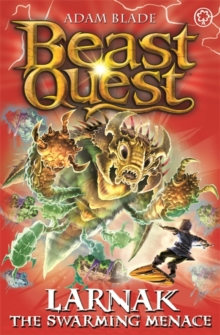 Beast Quest: Larnak the Swarming Menace : Series 22 Book 2, Paperback / softback Book
