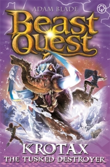 Beast Quest: Krotax the Tusked Destroyer : Series 23 Book 2, Paperback / softback Book