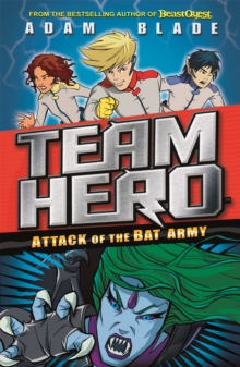 Team Hero: Attack of the Bat Army : Series 1, Book 2, Paperback Book