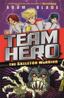 Team Hero: The Skeleton Warrior : Series 1 Book 4, Paperback / softback Book