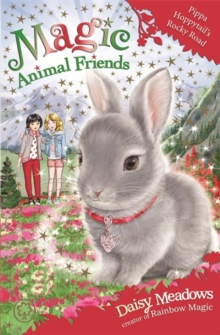 Magic Animal Friends: Pippa Hoppytail's Rocky Road : Book 21, Paperback Book