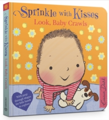 Sprinkle With Kisses: Look, Baby Crawls, Board book Book