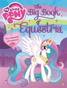 My Little Pony: The Big Book of Equestria, Paperback / softback Book