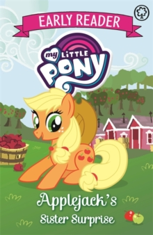 My Little Pony Early Reader: Applejack's Sister Surprise : Book 4, Paperback Book