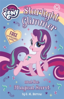 My Little Pony: Starlight Glimmer and the Magical Secret, Paperback Book