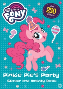 My Little Pony: Pinkie Pie's Party Sticker and Activity Book, Paperback Book