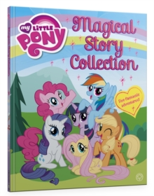 My Little Pony: Magical Story Collection, Hardback Book