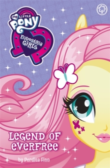 My Little Pony: Equestria Girls:  Legend of Everfree, Paperback Book