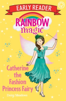 Rainbow Magic Early Reader: Catherine the Fashion Princess Fairy, Paperback / softback Book