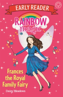 Rainbow Magic Early Reader: Frances the Royal Family Fairy, Paperback Book