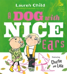 Charlie and Lola: A Dog With Nice Ears, Paperback / softback Book
