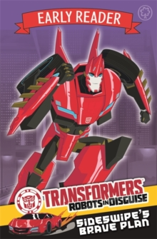 Transformers Early Reader: Sideswipe's Brave Plan : Book 2, Paperback Book