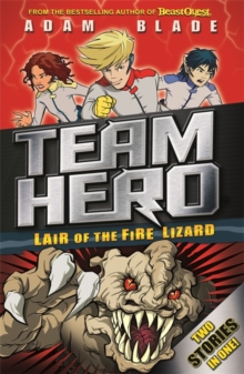 Team Hero: Lair of the Fire Lizard : Special Bumper Book 1, Paperback / softback Book