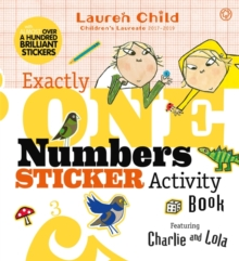 Charlie and Lola: Exactly One Numbers Sticker Activity Book, Paperback Book