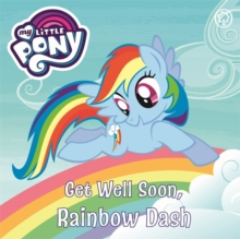 My Little Pony: Get Well Soon, Rainbow Dash, Board book Book
