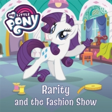 My Little Pony: Rarity and the Fashion Show, Board book Book