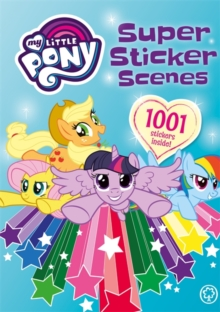 My Little Pony: Super Sticker Scenes: 1001 Stickers, Paperback Book