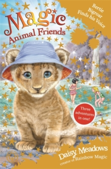 Magic Animal Friends: Bertie Bigroar Finds his Voice : Three adventures in one!, Paperback / softback Book