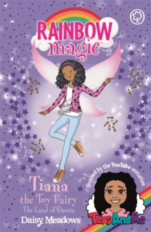 Rainbow Magic: Tiana the Toy Fairy: The Land of Sweets : Toys AndMe Special Edition 2, Paperback Book