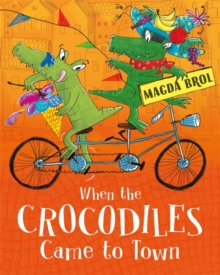 When the Crocodiles Came to Town, Hardback Book