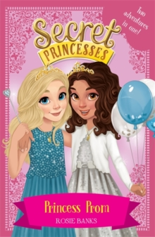 Secret Princesses: Princess Prom: Two magical adventures in one!, Paperback Book