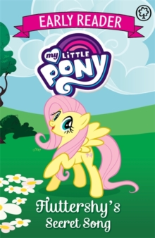 My Little Pony Early Reader: Fluttershy's Secret Song : Book 5, Paperback Book