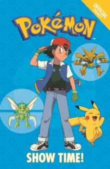 The Official Pokemon Fiction: Show Time! : Book 6, Paperback Book