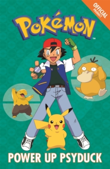The Official Pokemon Fiction: Power Up Psyduck : Book 7, Paperback Book