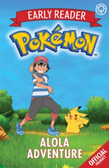 The Official Pokemon Early Reader: Alola Adventure : Book 1, Paperback / softback Book
