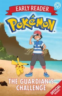 The Official Pokemon Early Reader: The Guardian's Challenge : Book 2, Paperback / softback Book
