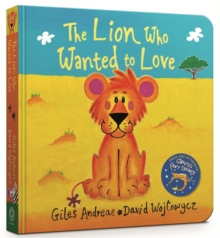 The Lion Who Wanted To Love : Board Book, Board book Book