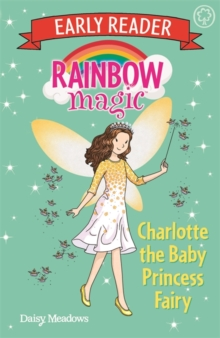Rainbow Magic Early Reader: Charlotte the Baby Princess Fairy, Paperback / softback Book