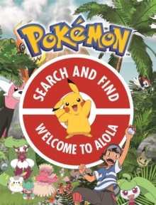 The Official Pokemon Search and Find: Welcome to Alola, Paperback Book