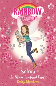 Rainbow Magic: Selma the Snow Leopard Fairy : The Endangered Animals Fairies: Book 4, Paperback / softback Book