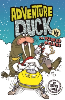 Adventure Duck vs The Wicked Walrus : Book 3, Paperback / softback Book