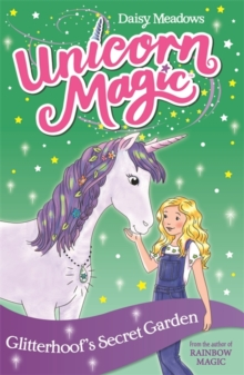 Unicorn Magic: Glitterhoof's Secret Garden : Series 1 Book 3, Paperback / softback Book