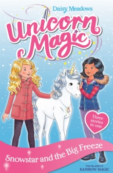 Unicorn Magic: Snowstar and the Big Freeze : Special 1, Paperback / softback Book