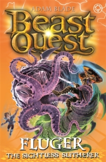 Beast Quest: Fluger the Sightless Slitherer : Series 24 Book 2, Paperback / softback Book