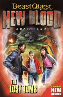 Beast Quest: New Blood: The Lost Tomb : Book 3, Paperback / softback Book